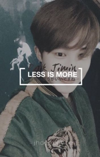 Less is More | BTS Jimin | Completed