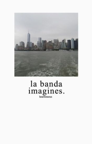 La Banda Imagines/Prefences
