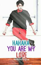 [Completed] (Oneshoot) Hahaha, U R My Love by redna_storyline