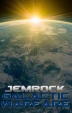 Jemrock: Galactic Warfare by JEMR0CK