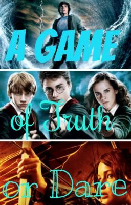 A Game of Truth or Dare (Harry Potter, Percy Jackson, the ...