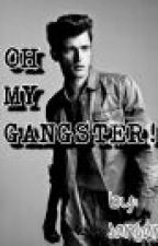Oh My GANGSTER!! (boyxboy) by jamesdeeXX