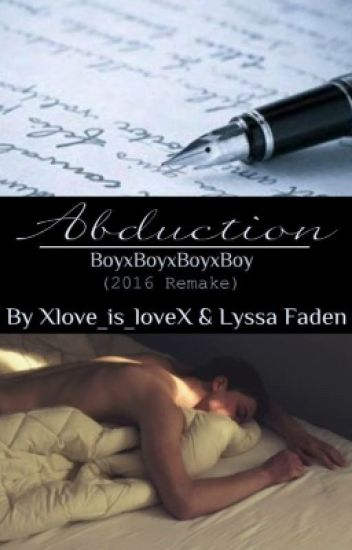 Abduction (boyxboyxboy) (2016 Remake)