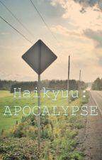 Haikyuu: Apocalypse by this-sky-blue-day