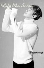 Life like Snow With Baekhyun by xoxocryz