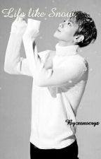 Life like Snow With Baekhyun by xoxocryz