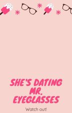She's dating Mr. Eye glasses by MissEcang