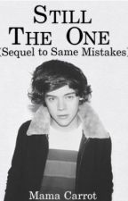 Still The One (Sequel to Same Mistakes) by artisthetic
