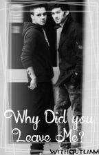 Why Did You Leave Me?《Ziam&Larry》 by withoutLiam