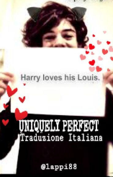 UNIQUELY PERFECT - Traduzione italiana - Book 1