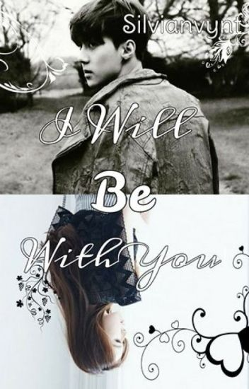I Will Be With You (Exo Fanfiction)