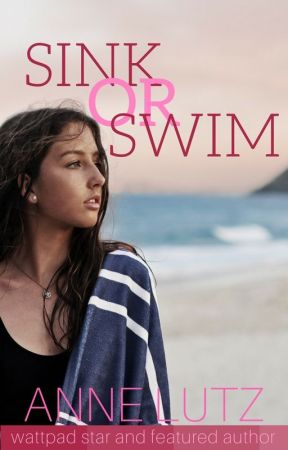 Sink or Swim✓ (Teen Romance) by AnneLutz