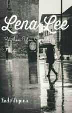 Lena Lee : When You Comeback by Ludthfiyana