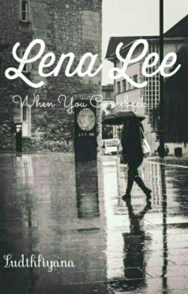 Lena Lee : When You Comeback