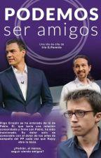 Podemos... ser amigos (Iñigo Errejón x Pablo Iglesias x Pedro Sánchez) by IriaGParente