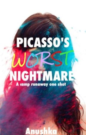 Picasso's Worst Nightmare (A Camp Runaway One -Shot Winner) by anushka_ts