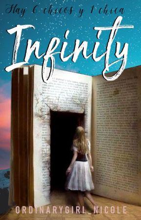 Infinity - 6 chicos y 1 chica by ordinarygirl_nicole