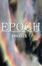 epoch - afi by smafix