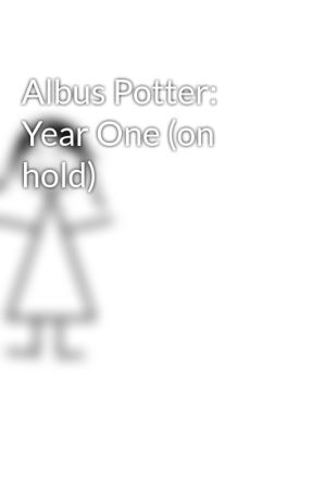 Albus Potter: Year One (on hold) by amandagrace