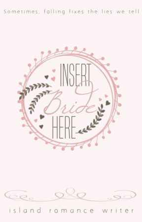 Insert Bride Here by IslandRomanceWriter