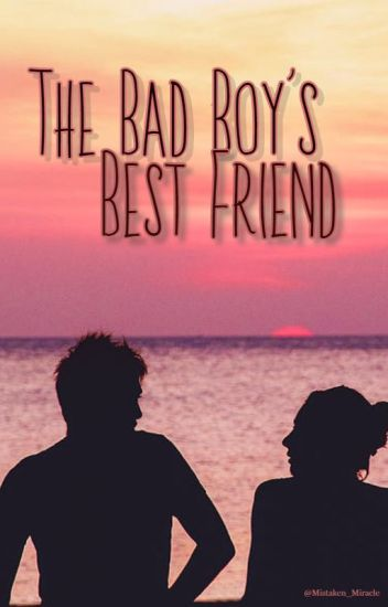 The Bad Boy's Best Friend |✓|