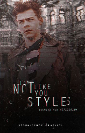 I'm NOT like you, Styles.  |H.S|