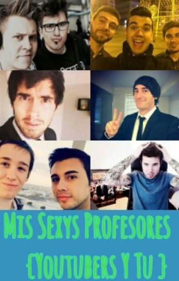 Mis Sexys Profesores (Youtubers Y Tu Hot)