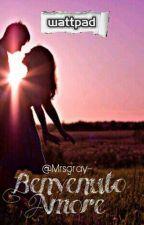 Benvenuto Amore (Completato) by Mrsgray-