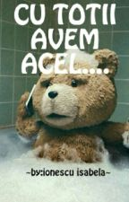 CU TOTII AVEM ACEL... by ionescuisabela