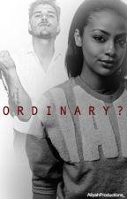 O R D I N A R Y ? (BWWM) (Slow Updates) by Aliyahproductions