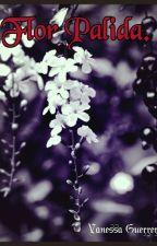 pálida como la flor. by Athena_91