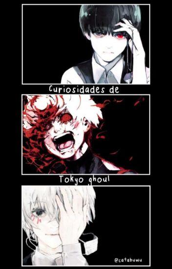「 Curiosidades De Tokyo Ghoul © 」