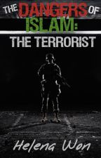 The Dangers of Islam: The Terrorist by HelenaWon