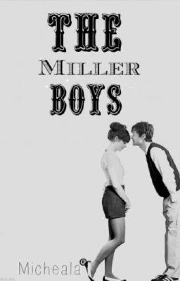 The Miller Boys (Sequel to TBBATGG)