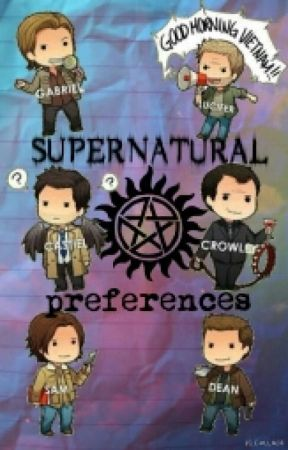 Supernatural Preferences by FearTheWinterSoldier