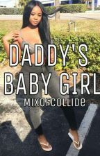 Daddy's Baby Girl (sequel To SYDT) by mixofcollide