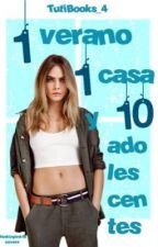 1 Verano, 1 Casa y 10 Adolescentes.(#WYNA2016)[Pausada] by TutiBooks_4