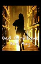 Bad Girl Love Bad Boy [En Pause] by Ma34_120