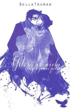 James i Lily Potter - miłość na wieki cz.1 by BellaTruman
