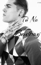 Tú No Badboy! (Editando) by luciluuu2212