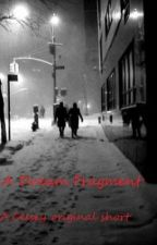 A Dream Fragment (A Super Short One-Shot) by Celsey