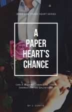 A Paper Heart's Chance // ••• by _JSMNC