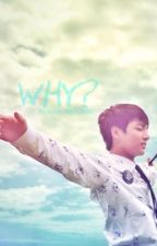 Why? by kpop_fanfictions_