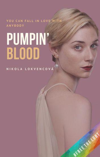 Pumpin' Blood //  DOKONČOVÁNÍ