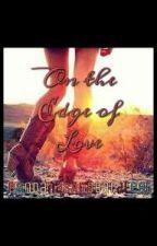 On the Edge of Love by BandanasAndBareFeet