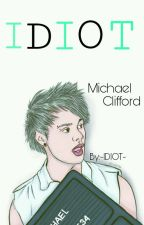 IDIOT ×Michael Clifford× by -IDIOT-
