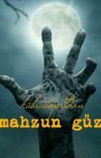Mahzun Güz by _kubratopal_
