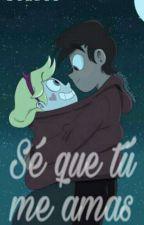 Se Que Tu Me Amas  -Starco- [TERMINADO] by SusanSolorzano
