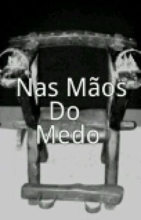 Nas Mãos Do Medo by Nyel_Amaral