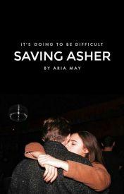 Saving Asher by ThatReeader
